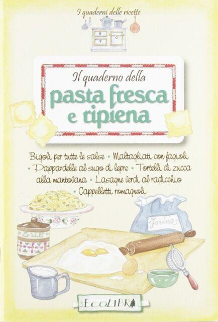 Il quaderno della Pasta fresca e ripiena - [Ecolibri]