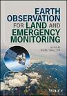 Earth Observation for Land and Emergency Monitoring by John Wiley & Sons Inc (Hardback, 2017)