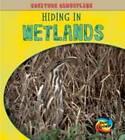 Hiding in Wetlands by Deborah Underwood (Hardback, 2010)