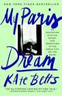 My Paris Dream von Kate Betts (2016, Taschenbuch)