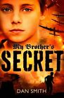 My Brother's Secret by Dan Smith (Paperback, 2014)
