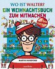 Wo ist Walter? Ein Weihnachtsbuch zum Mitmachen von Martin Handford (2012, Taschenbuch)