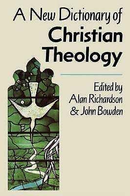 A NEW DICTIONARY OF CHRISTIAN THEOLOGY, , Used; Good Book