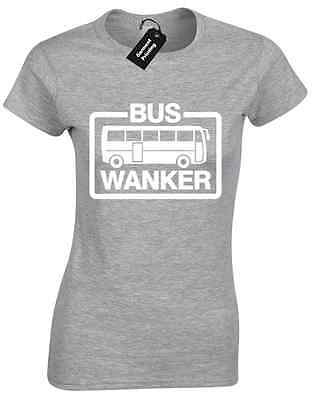 BUS WANKER LADIES T SHIRT NOVELTY OFFENSIVE EXPLICIT STAG HEN QUOTE NEW WOMENS