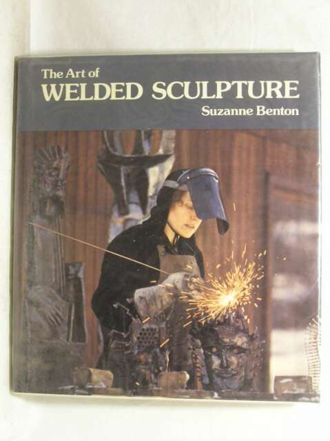 The Art of Welded Sculpture, Benton, Suzanne, Very Good Book