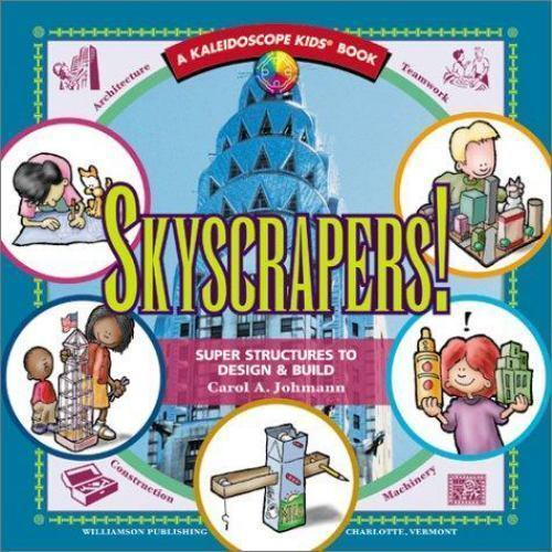 Skyscrapers! : Super Structures to Design and Build Paperback Carol A. Johmann