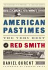 American Pastimes : The Very Best of Red Smith by Red Smith (2013, Hardcover)
