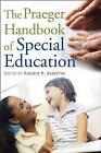 The Praeger Handbook of Special Education by Alberto M. Bursztyn (Hardback, 2006)