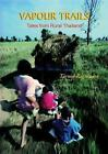 Vapour Trails: Tales from Rural Thailand by Tarmo Rajassari (Paperback, 2003)