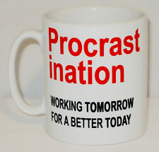 Procrastination Working Tomorrow Better Today Mug Can Be Personalised Funny Gift