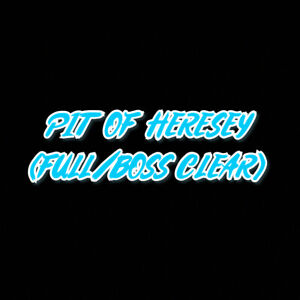 Pit-of-Heresy-Full-Boss-Clear-PC-Cross-Save