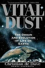 Vital Dust : The Origin and Evolution of Life on Earth by Christian R. De...