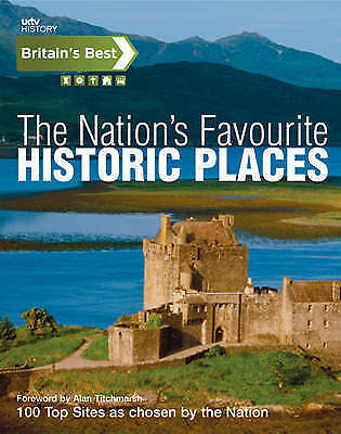 """""""AS NEW"""" , Britain's Best: The Nation's Favourite Historical Places Book"""