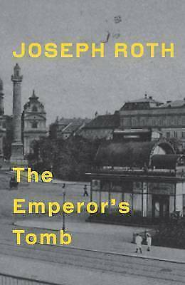 The Emperor's Tomb by Joseph Roth, NEW Book, FREE & FAST Delivery, (Paperback)