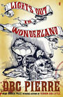 Lights Out in Wonderland by D. B. C. Pierre (Paperback, 2010)
