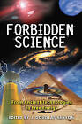 Forbidden Science: From Ancient Technologies to Free Energy by Inner Traditions Bear and Company (Paperback, 2008)