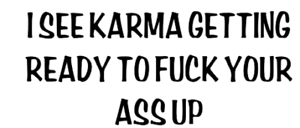 i see karma getting ready to fck your sht u truck sticker vinyl funny car decal