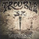 Unplugged by Trouble (US) (CD, Feb-2008, Escapi Music)