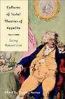 Cultures of Taste/Theories of Appetite: Eating Romanticism by Denise Gigante, Timothy Morton (Paperback, 2004)