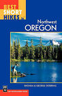 Best Short Hikes in Northwest Oregon by Rhonda Ostertag, R Ostertag, Osterlag, George Ostertag, G Ostertag (Paperback / softback, 2003)