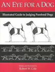 an Eye for a Dog Illustrated Guide to Judging Purebred Dogs 9781929242146