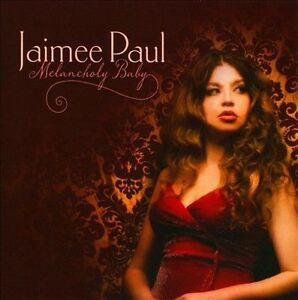 Melancholy-Baby-by-Jaimee-Paul-CD-Jan-2011-Green-Hill