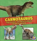 Carnotaurus and Other Odd Meat-Eaters: The Need-To-Know Facts by Janet Riehecky (Paperback / softback, 2016)