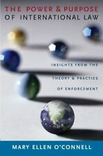 The Power and Purpose of International Law by O'Connell, Mary Ellen