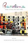 Barcelona: Visual Culture, Space and Power by University of Wales Press (Hardback, 2014)