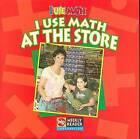 I Use Math at the Store by Joanne Mattern (Paperback / softback, 2005)