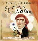 Thomas Jefferson Grows a Nation by Peggy Thomas (Hardback, 2015)