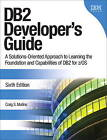 DB2 Developer's Guide: A Solutions-oriented Approach to Learning the Foundation and Capabilities of DB2 for Z/OS by Craig S. Mullins (Paperback, 2012)