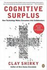 Cognitive Surplus: How Technology Makes Consumers Into Collaborators by Clay Shirky (Paperback / softback)