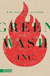 Greenwash-Inc-Roman-Taschenbucher-de-Flender-Karl-Wo-Livre-etat-bon