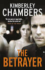 The Betrayer by Kimberley Chambers (Paperback, 2009)