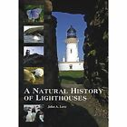 A Natural History of Lighthouses by John A. Love (Hardback, 2015)
