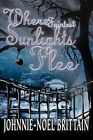 Where Faintest SUNLIGHTS Flee by Johnnie-noel Brittain 9780595288915