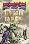 Empress of the Endless Dream by Tom Arden (Hardback, 2001)