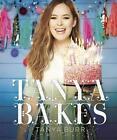 Tanya Bakes von Tanya Burr (Gebundene Ausgabe)