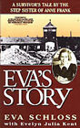 Eva's Story: A Survivor's Tale by the Step-Sister of Anne Frank by Evelyn Julia Kent, Eva Schloss (Paperback, 1999)