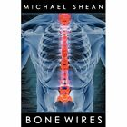 Bone Wires by Michael Shean (Paperback / softback, 2012)