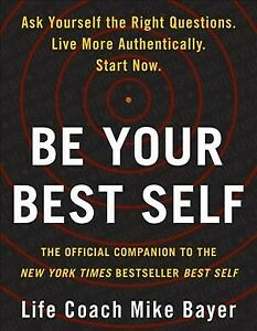 Be Your Best Self : An Interactive Companion, Paperback by Bayer, Mike, Like ...
