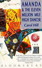 Amanda and the Eleven Million Mile High Dancer by Carol Hill (Paperback, 1993)