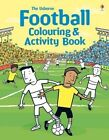 Football Colouring and Activity Book by Kirsteen Robson (Paperback, 2014)