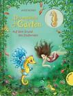 Der magische Garten 04 von Antje Bones (2014, Gebundene Ausgabe)
