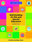 Skill Building for ESL and Special Education: Student Textbook by Kristine Setting Clark (Paperback, 2016)