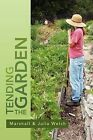 Tending the Garden: A Guide to Spiritual Formation and Community Gardens by Julia Welch, Marshall (Paperback / softback, 2012)