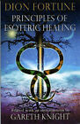 Principles of Esoteric Healing by Dion Fortune (Paperback, 2006)