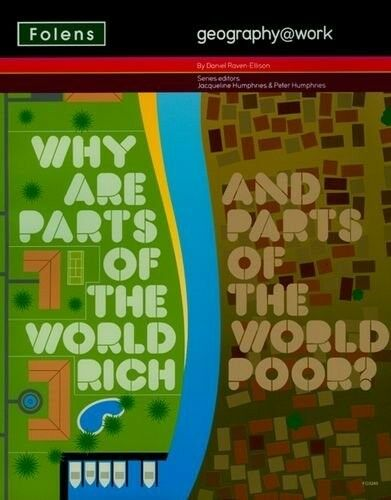 New, geography@work3: Why are parts of the world rich and parts of the world poo