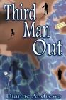 Third Man out by Dianne Andrews 9781420832884 Paperback 2005
